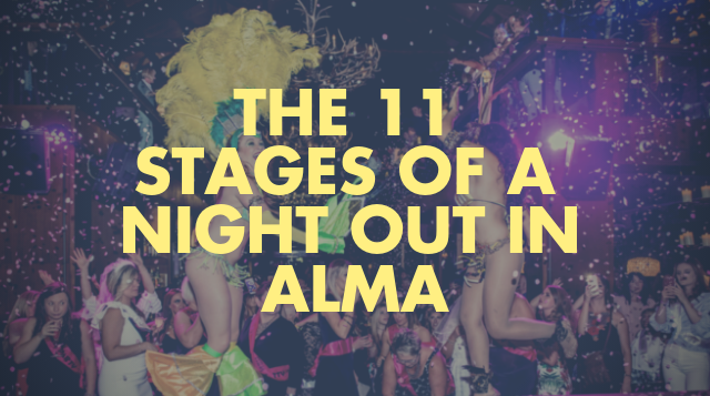 11 Stages of a Night Out in Alma